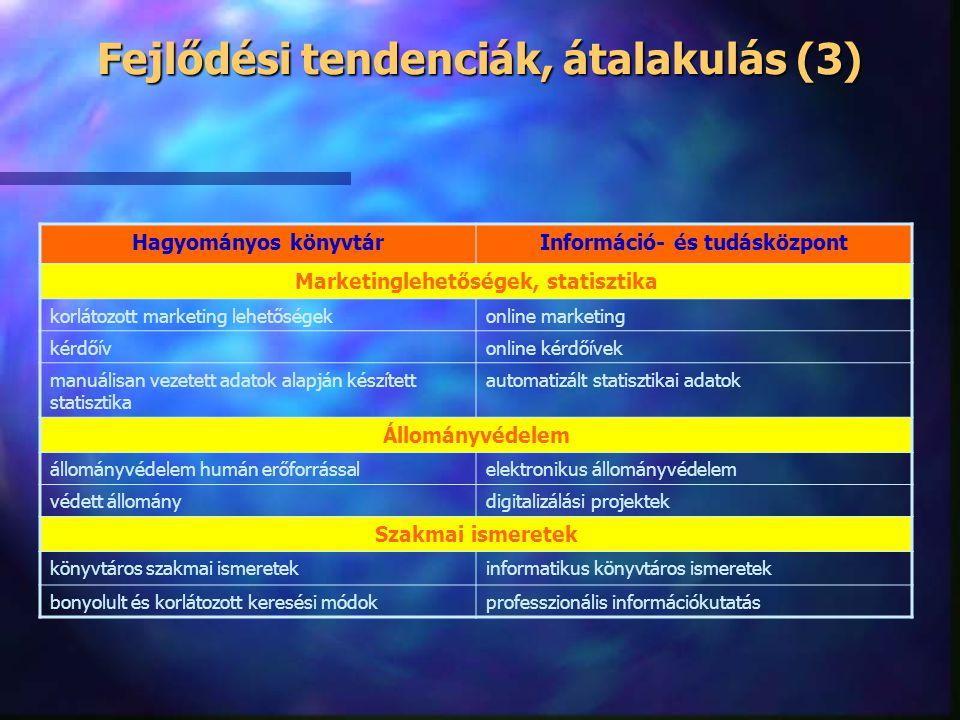 Fejlődési tendenciák, átalakulás (3)