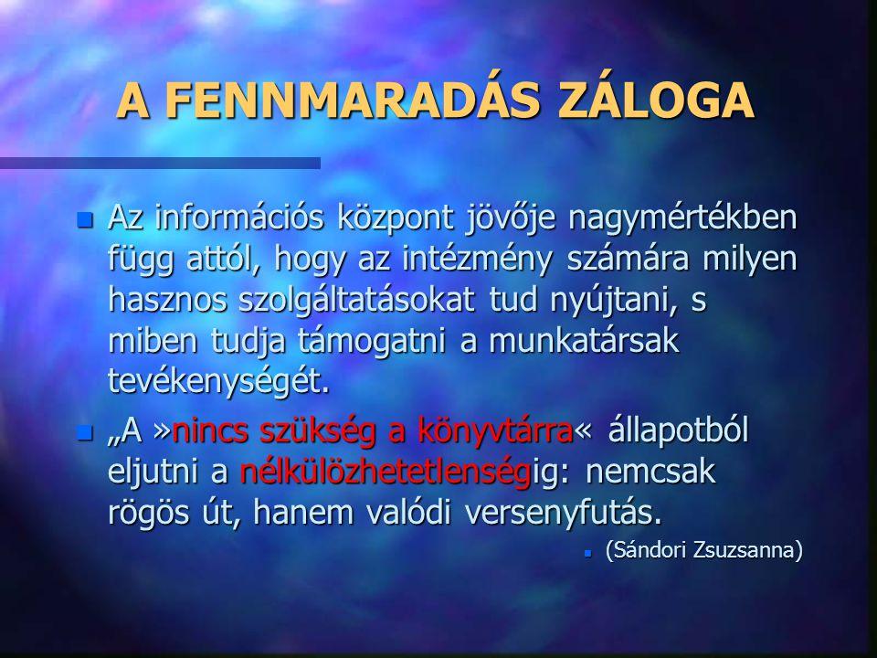 A FENNMARADÁS ZÁLOGA