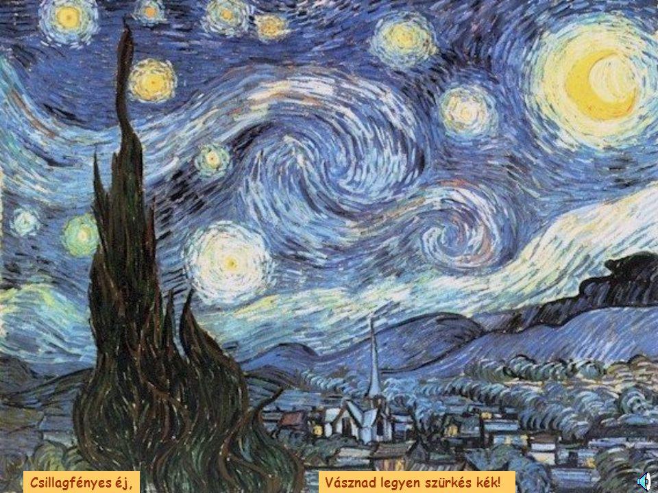 Csillagfényes éj, Vásznad legyen szürkés kék!