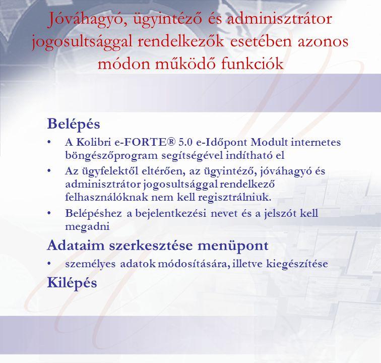 Jóváhagyó, ügyintéző és adminisztrátor jogosultsággal rendelkezők esetében azonos módon működő funkciók