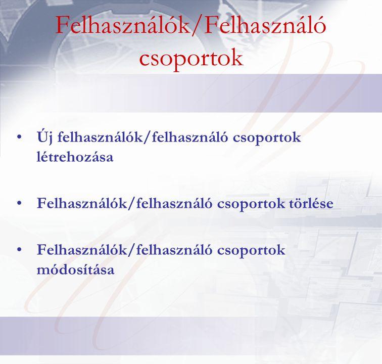 Felhasználók/Felhasználó csoportok