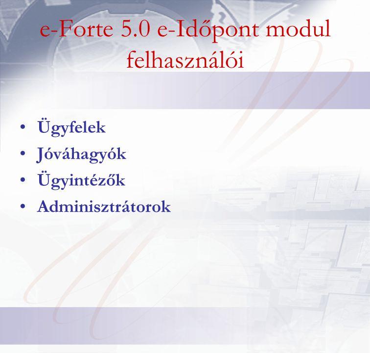 e-Forte 5.0 e-Időpont modul felhasználói