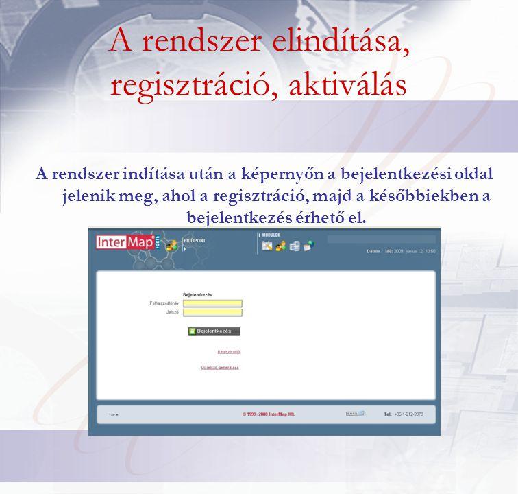 A rendszer elindítása, regisztráció, aktiválás