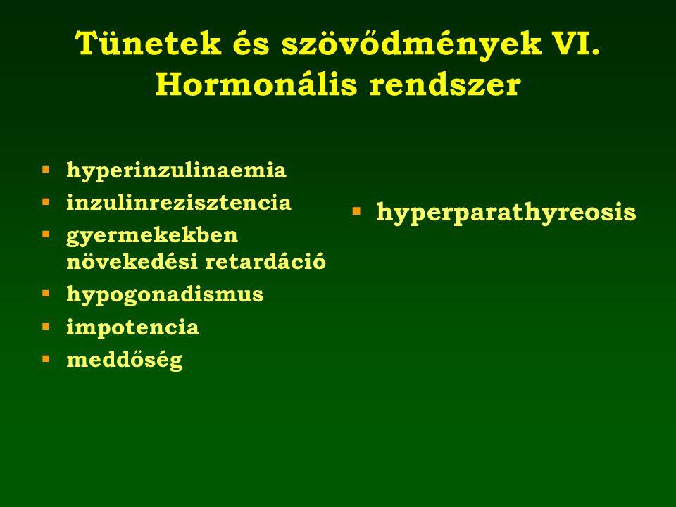 Tünetek és szövődmények VI. Hormonális rendszer