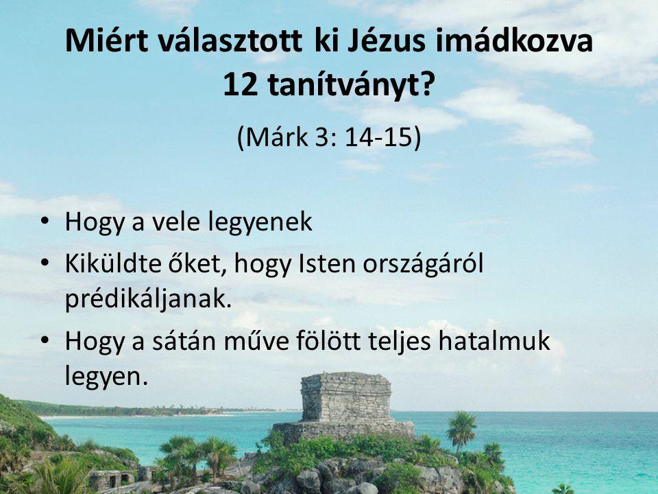 Miért választott ki Jézus imádkozva 12 tanítványt