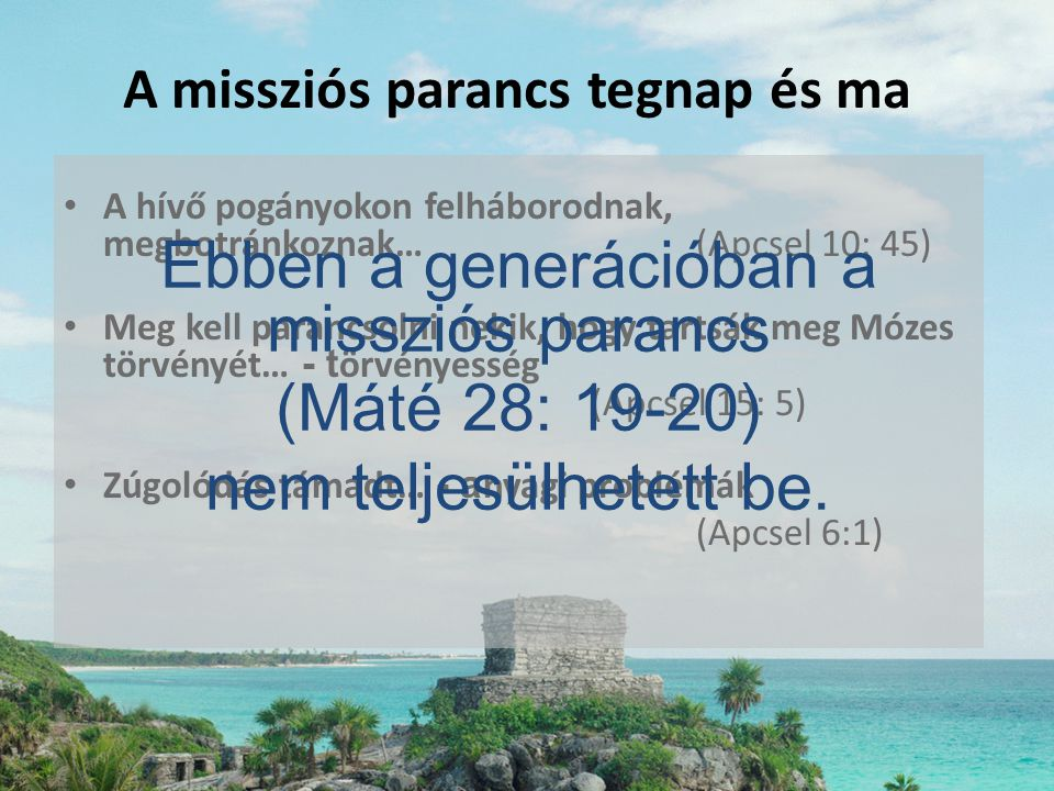 A missziós parancs tegnap és ma