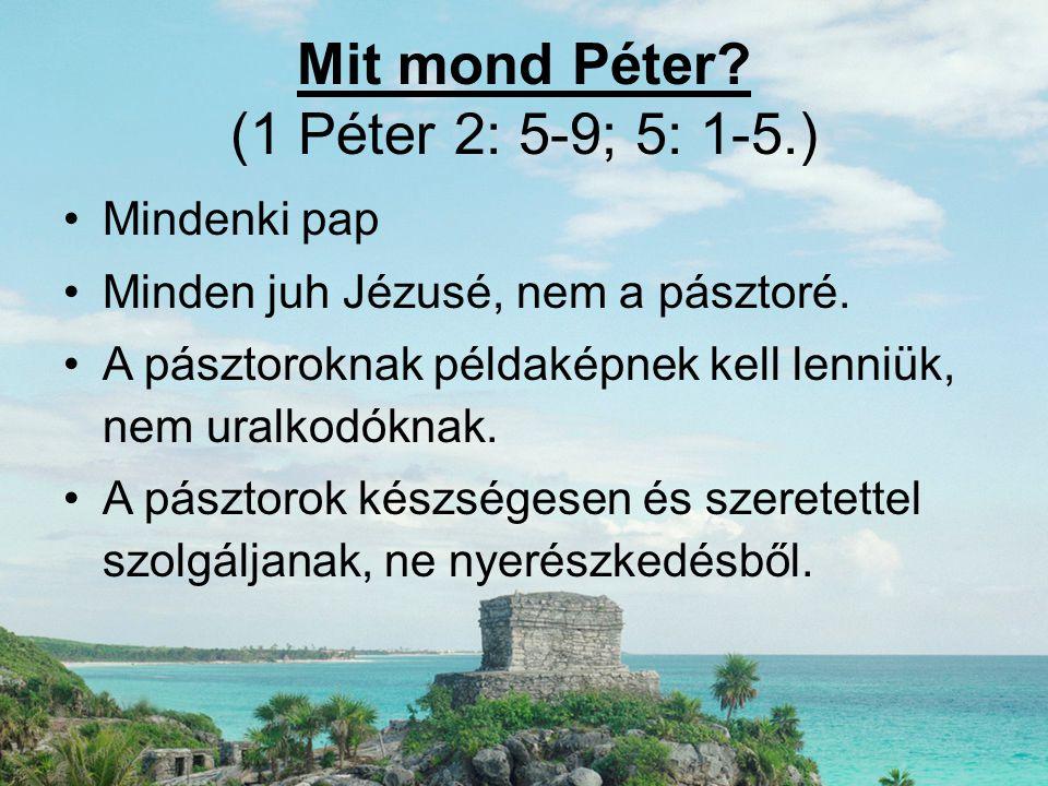 Mit mond Péter (1 Péter 2: 5-9; 5: 1-5.)