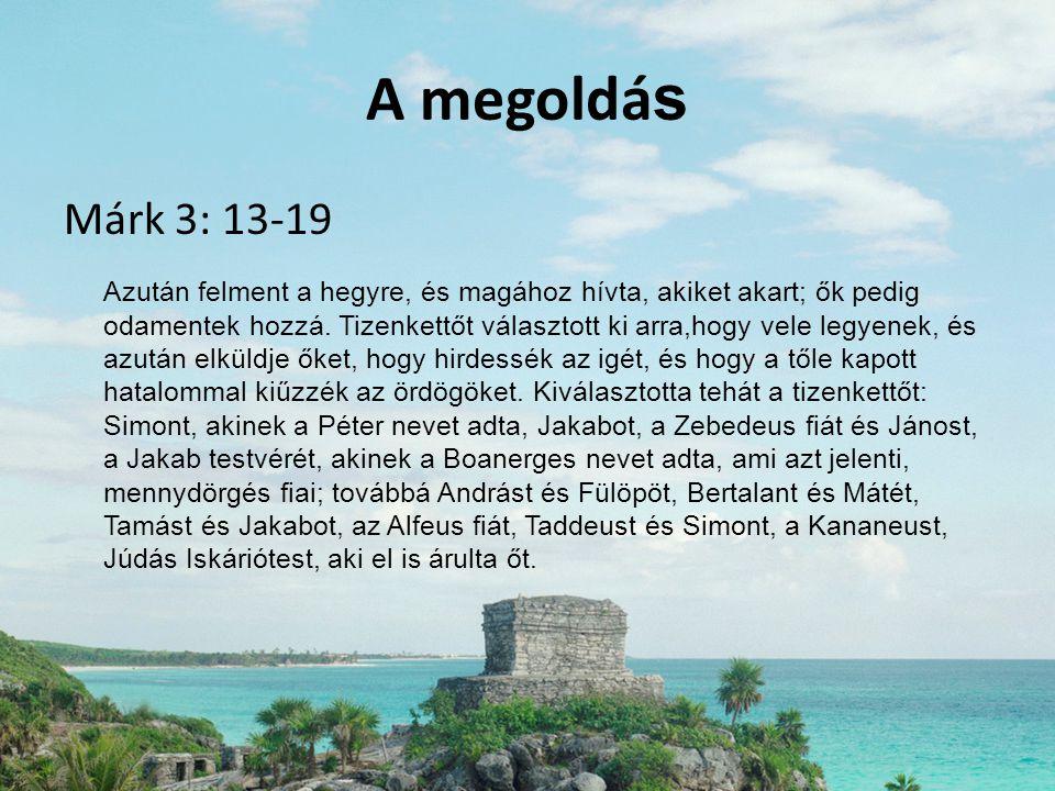 A megoldás Márk 3: 13-19.