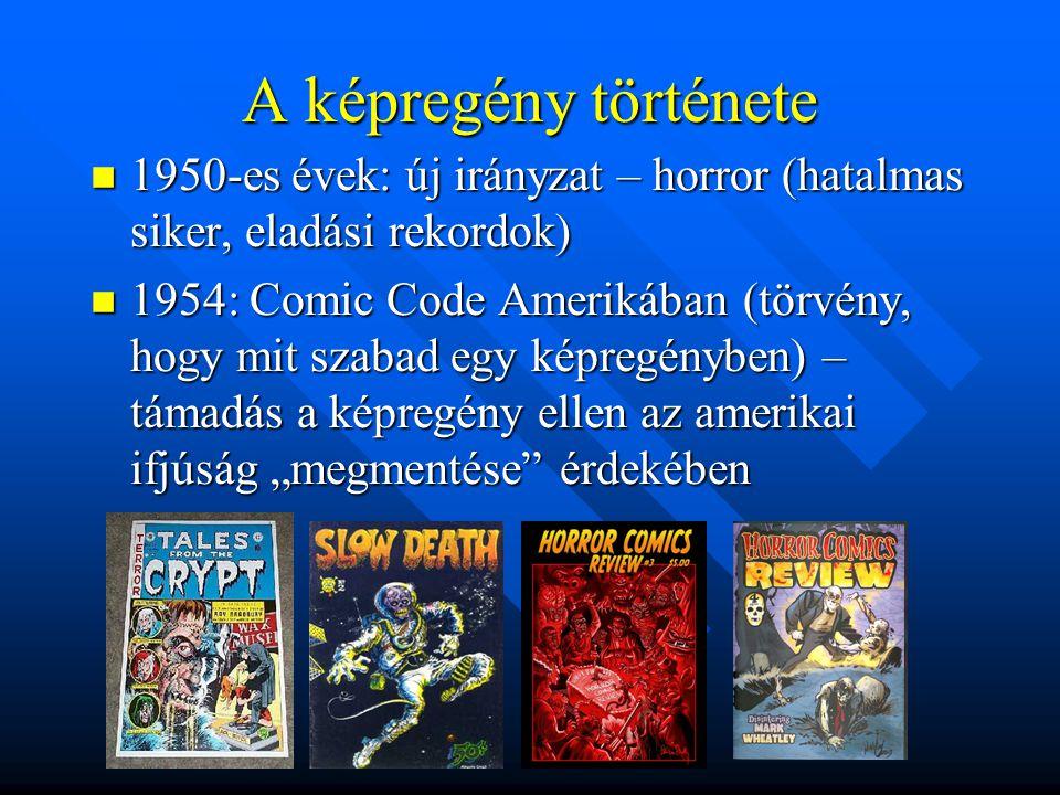 A képregény története 1950-es évek: új irányzat – horror (hatalmas siker, eladási rekordok)