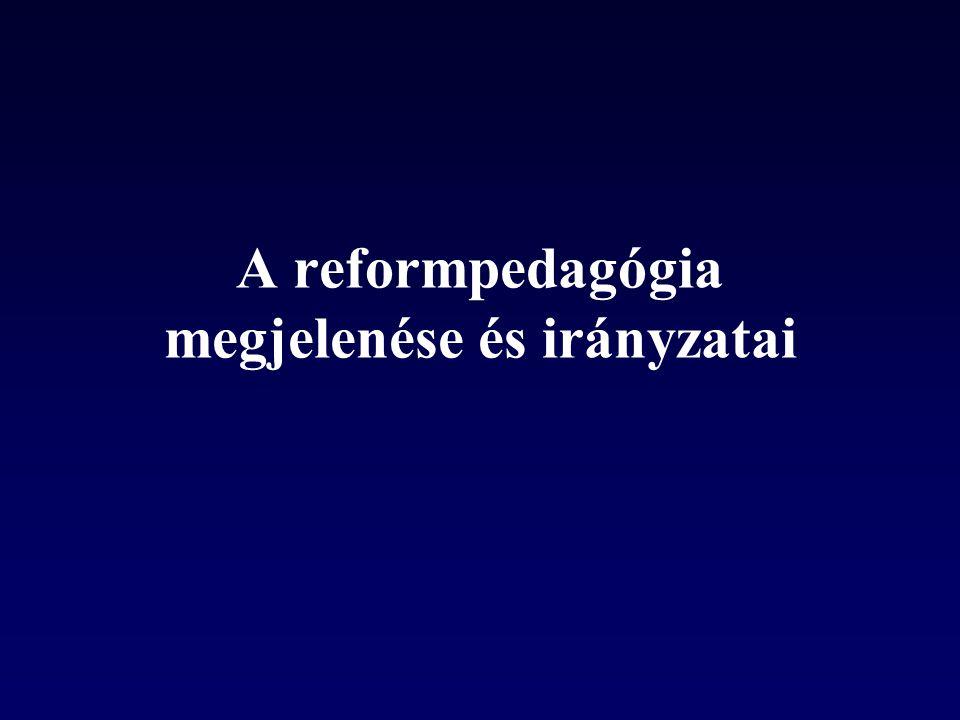 A reformpedagógia megjelenése és irányzatai