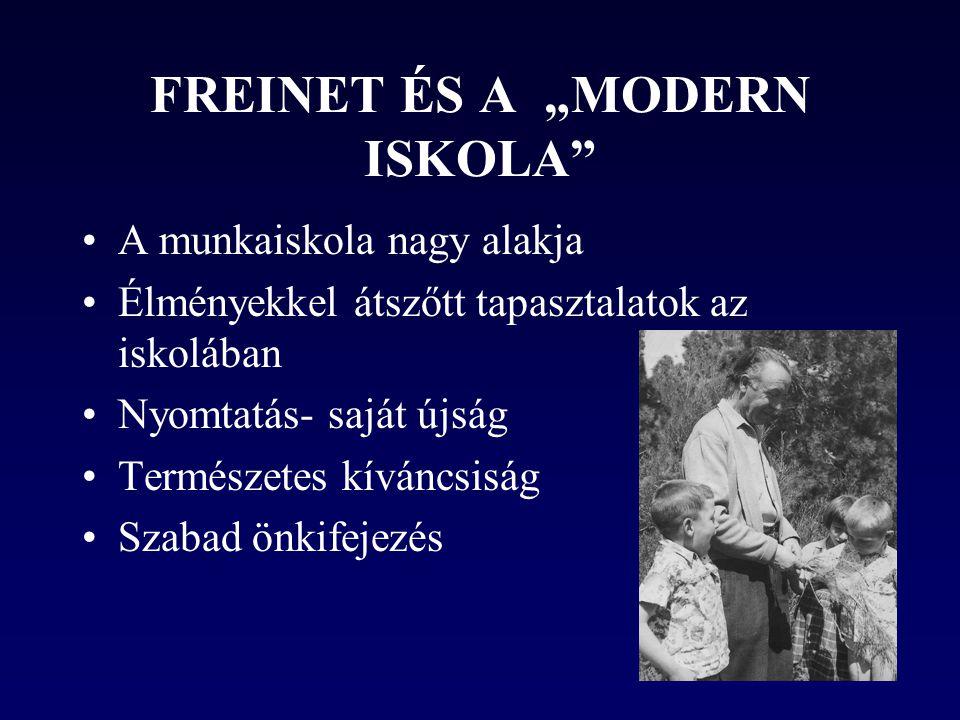 """FREINET ÉS A """"MODERN ISKOLA"""