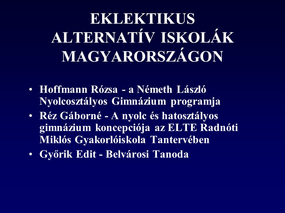 EKLEKTIKUS ALTERNATÍV ISKOLÁK MAGYARORSZÁGON