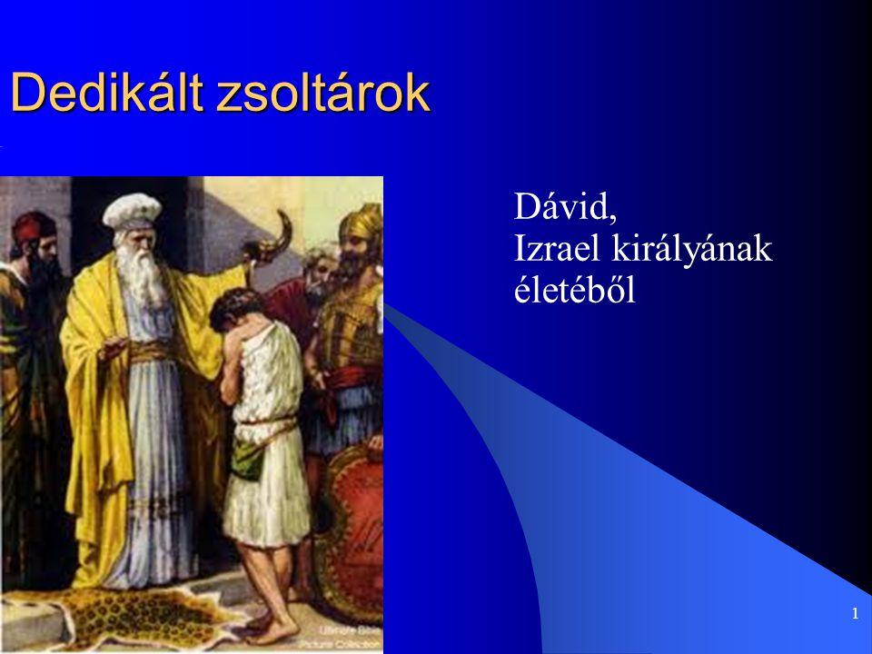 Dávid, Izrael királyának életéből