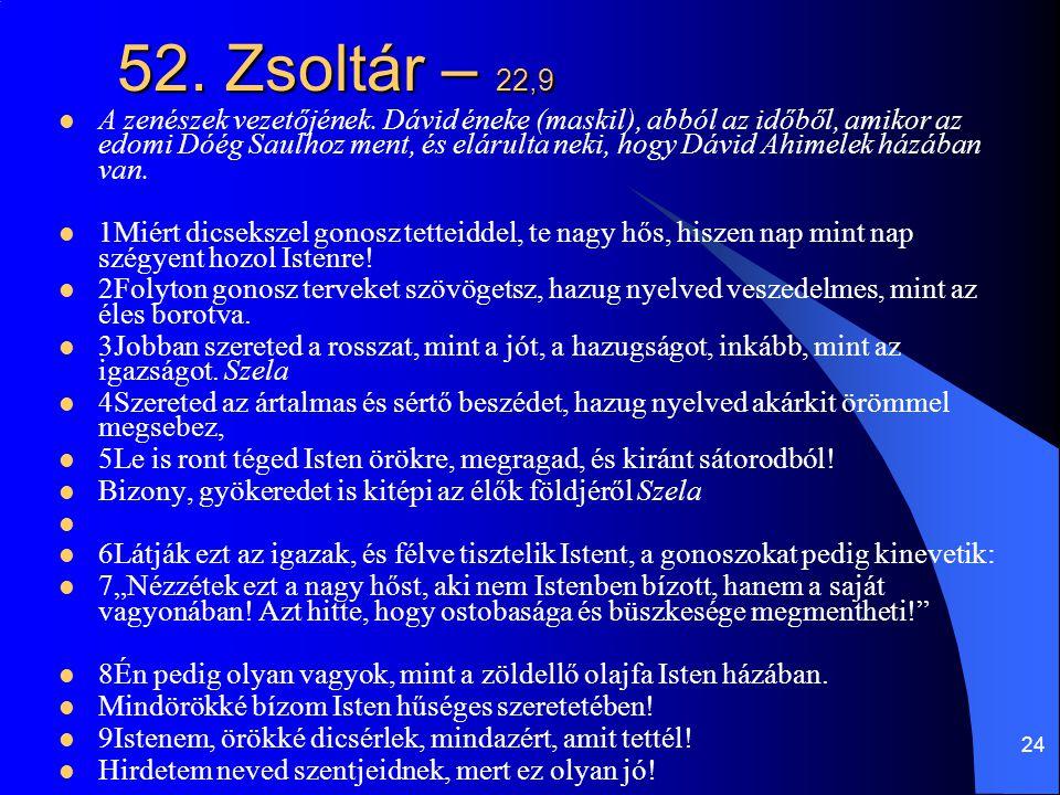 52. Zsoltár – 22,9