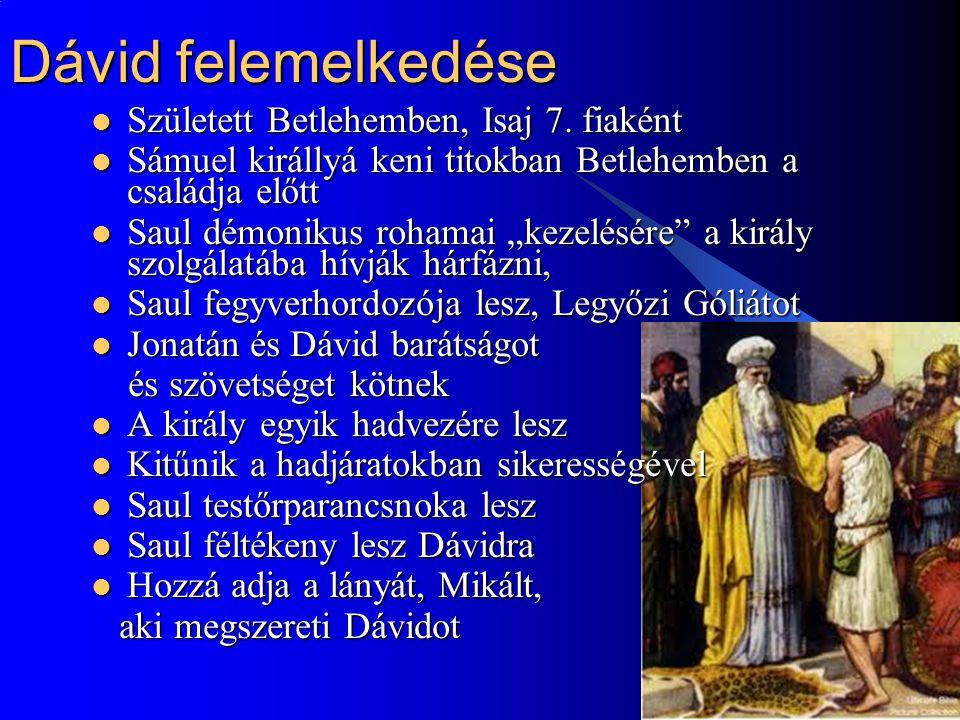 Dávid felemelkedése Született Betlehemben, Isaj 7. fiaként