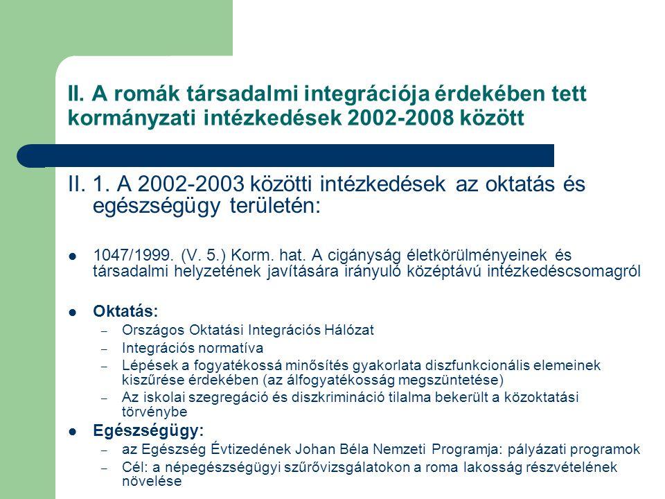 II. A romák társadalmi integrációja érdekében tett kormányzati intézkedések 2002-2008 között