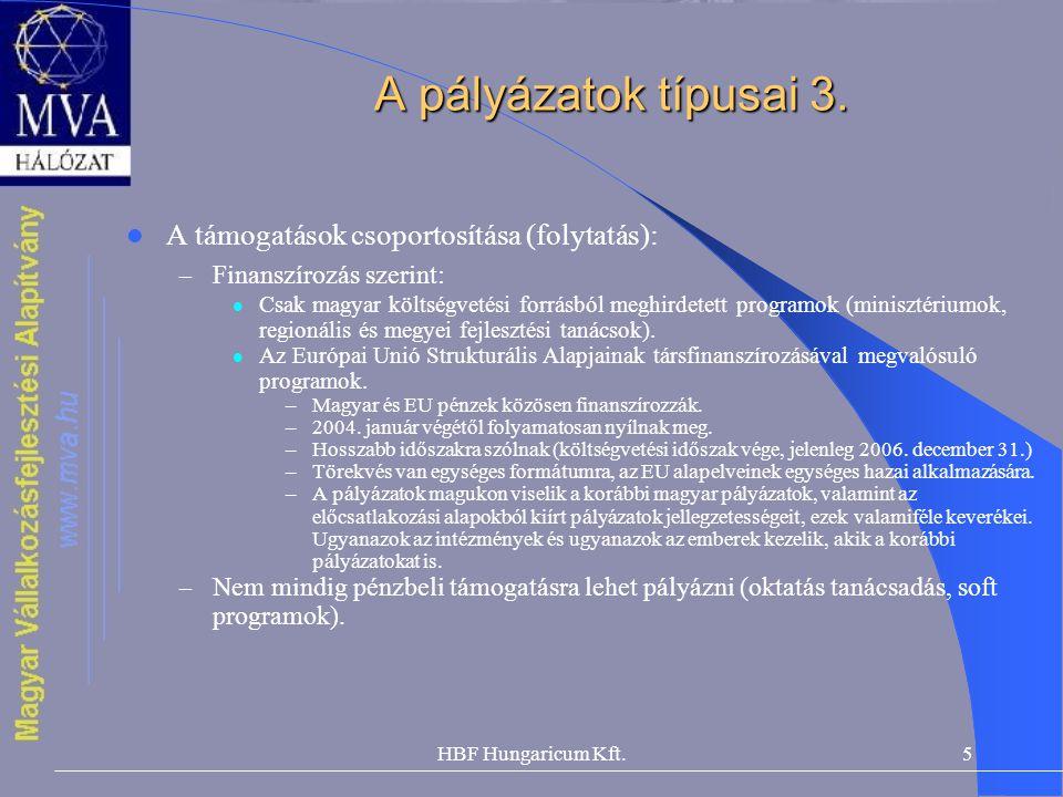 A pályázatok típusai 3. A támogatások csoportosítása (folytatás):