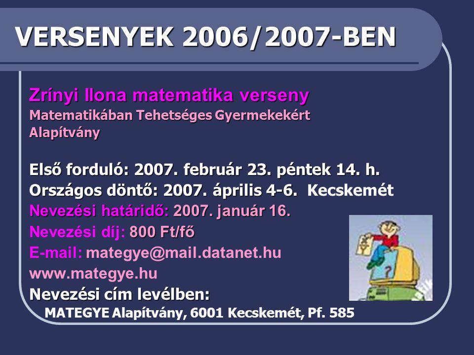 VERSENYEK 2006/2007-BEN Zrínyi Ilona matematika verseny