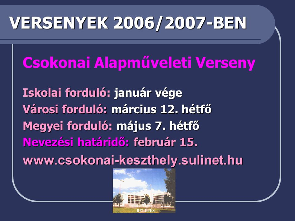 VERSENYEK 2006/2007-BEN Csokonai Alapműveleti Verseny