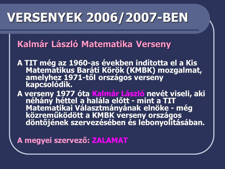 VERSENYEK 2006/2007-BEN Kalmár László Matematika Verseny