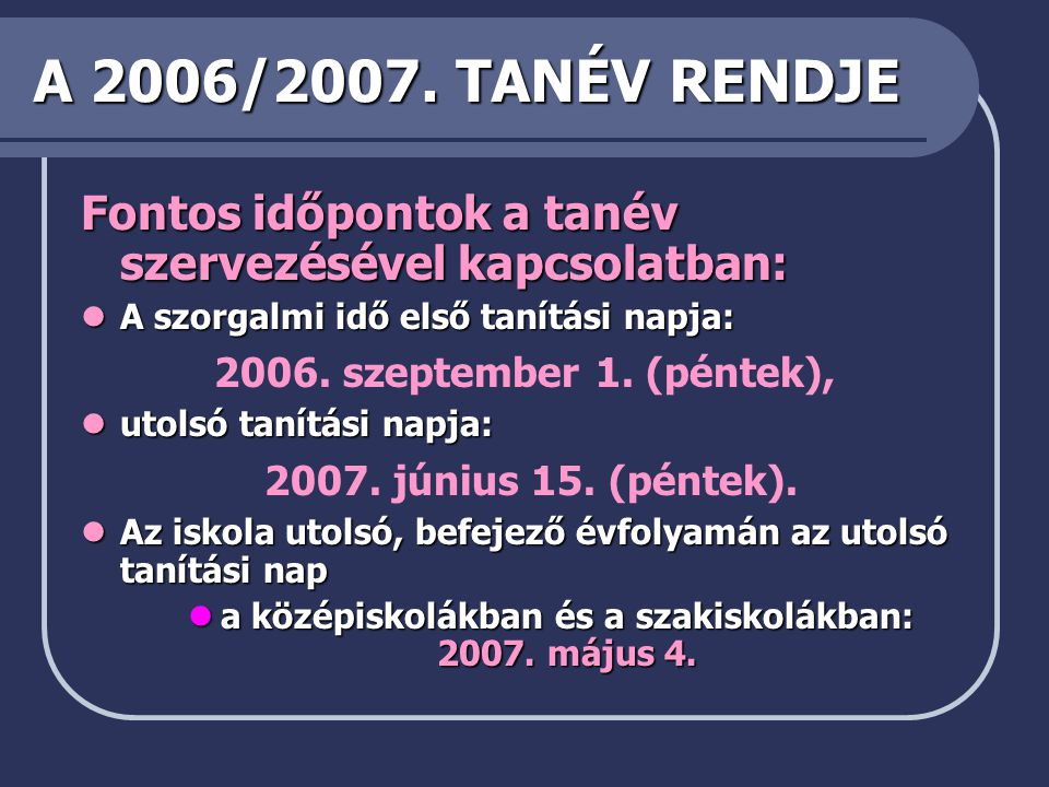 a középiskolákban és a szakiskolákban: 2007. május 4.