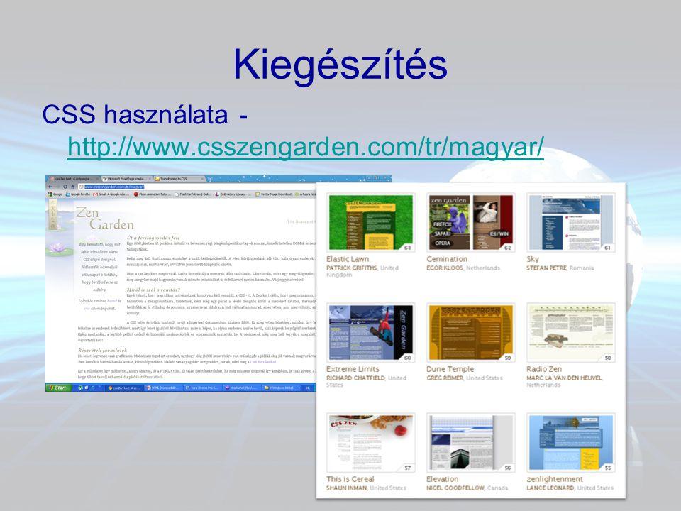 Kiegészítés CSS használata - http://www.csszengarden.com/tr/magyar/