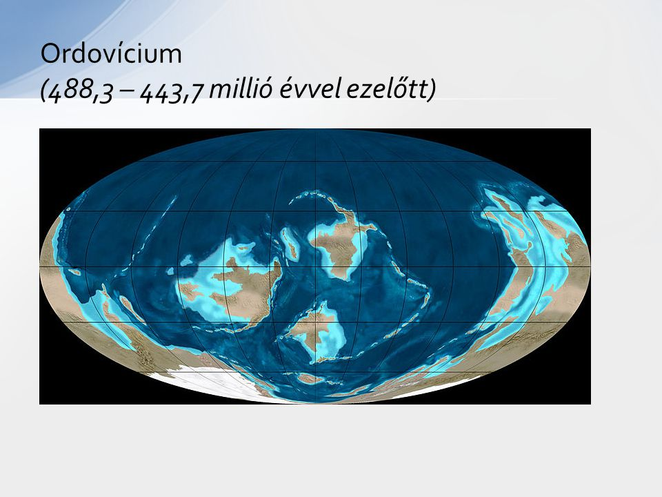 Ordovícium (488,3 – 443,7 millió évvel ezelőtt)