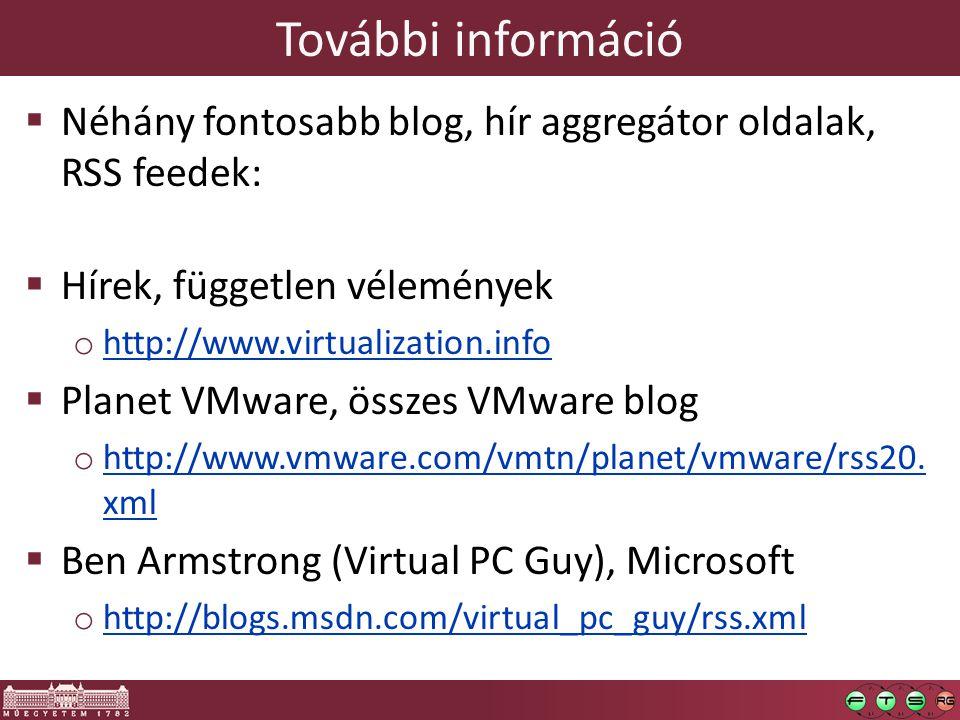 További információ Néhány fontosabb blog, hír aggregátor oldalak, RSS feedek: Hírek, független vélemények.