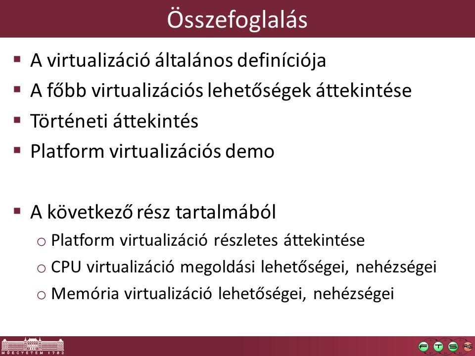 Összefoglalás A virtualizáció általános definíciója