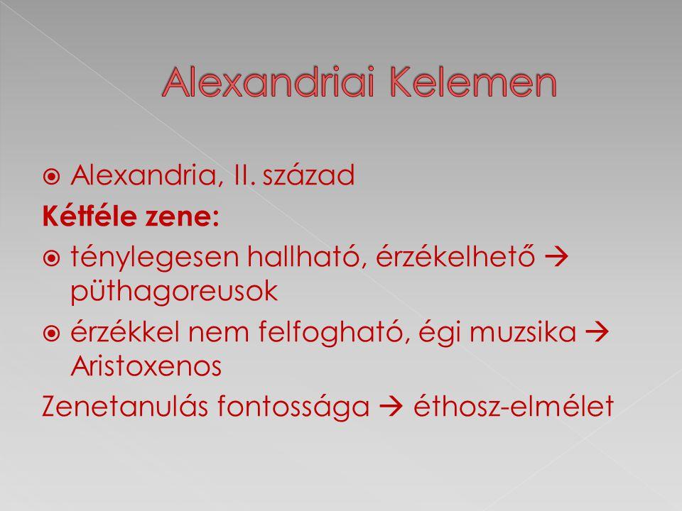 Alexandriai Kelemen Alexandria, II. század Kétféle zene: