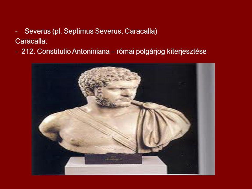 Severus (pl. Septimus Severus, Caracalla)
