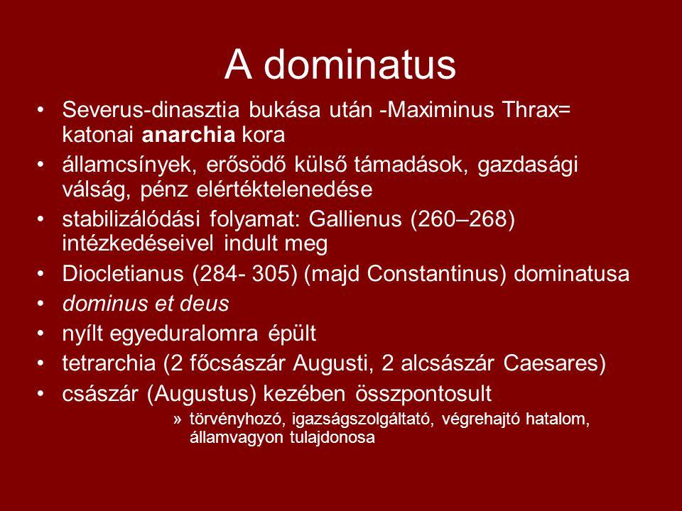 A dominatus Severus-dinasztia bukása után -Maximinus Thrax= katonai anarchia kora.