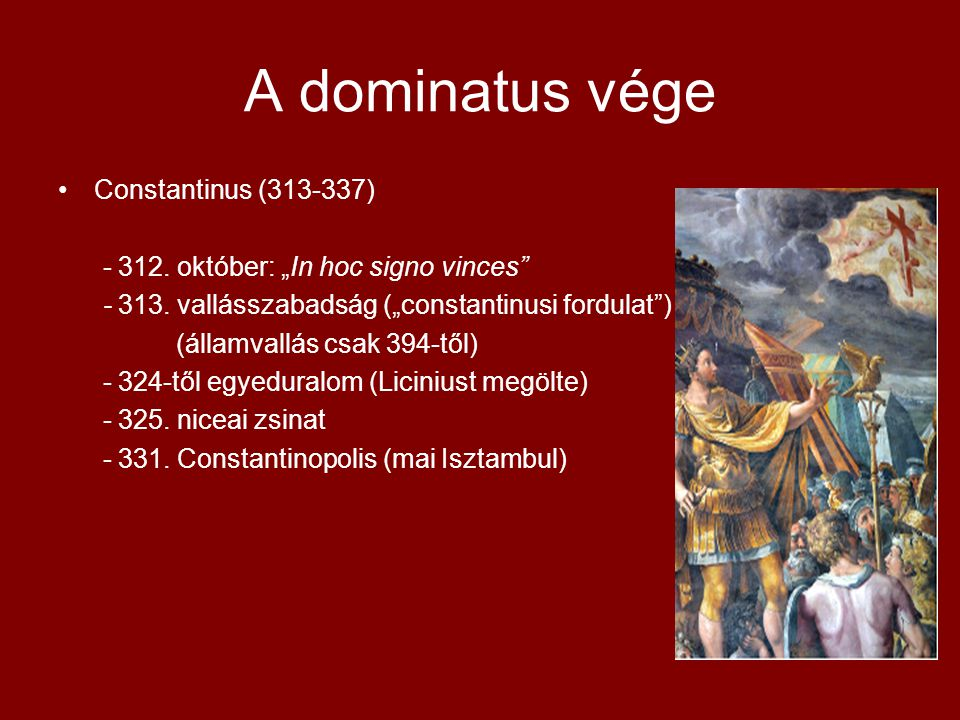 A dominatus vége Constantinus (313-337)