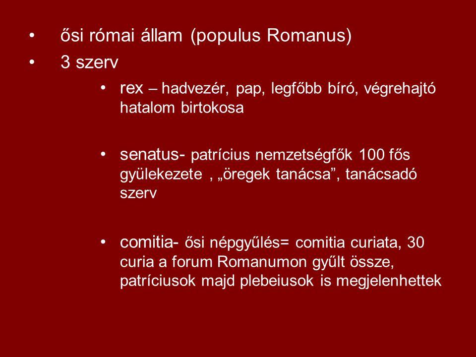 ősi római állam (populus Romanus) 3 szerv