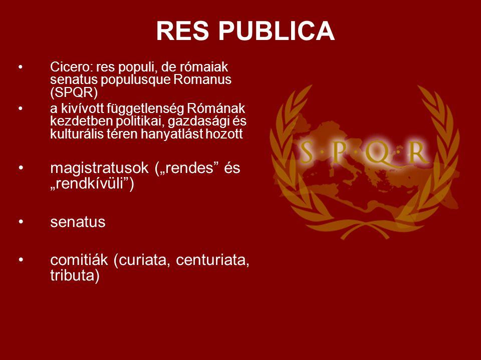 """RES PUBLICA magistratusok (""""rendes és """"rendkívüli ) senatus"""