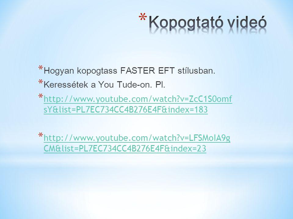 Kopogtató videó Hogyan kopogtass FASTER EFT stílusban.