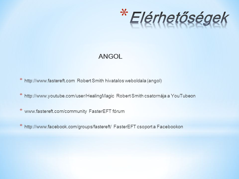 Elérhetőségek ANGOL. http://www.fastereft.com  Robert Smith hivatalos weboldala (angol)