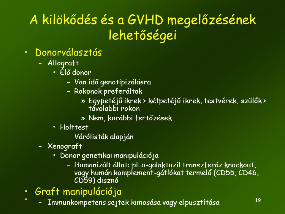 A kilökődés és a GVHD megelőzésének lehetőségei