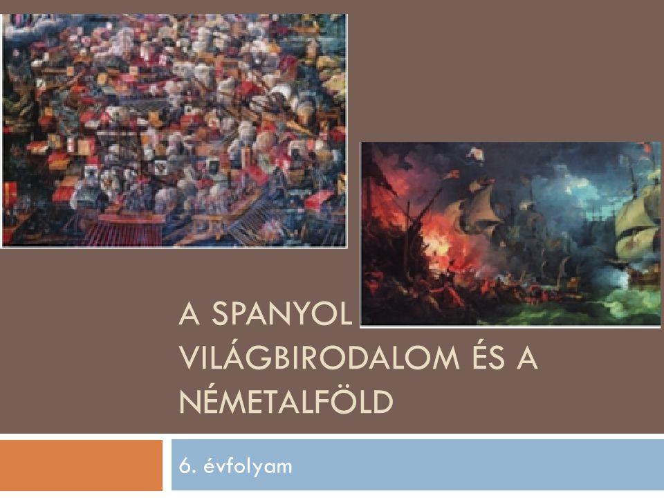 A spanyol világbirodalom és a Németalföld