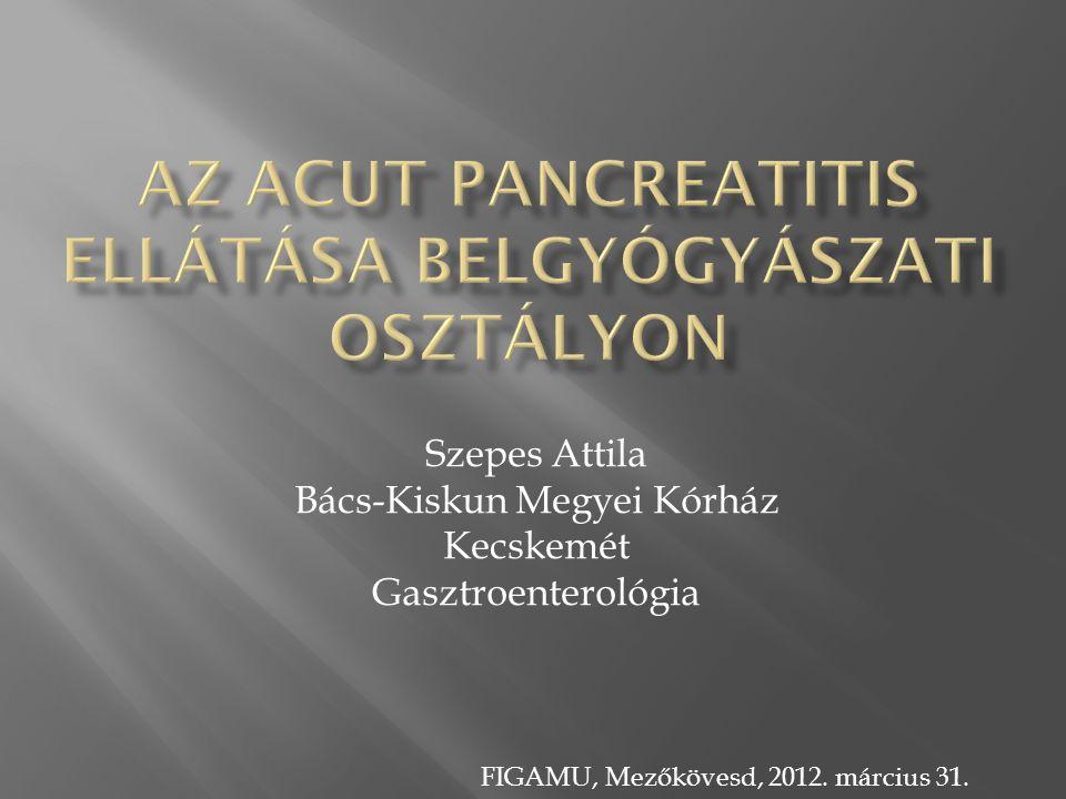 Az aCut pancreatitis ELLÁTÁSA belgyógyászati OSZTÁLYON