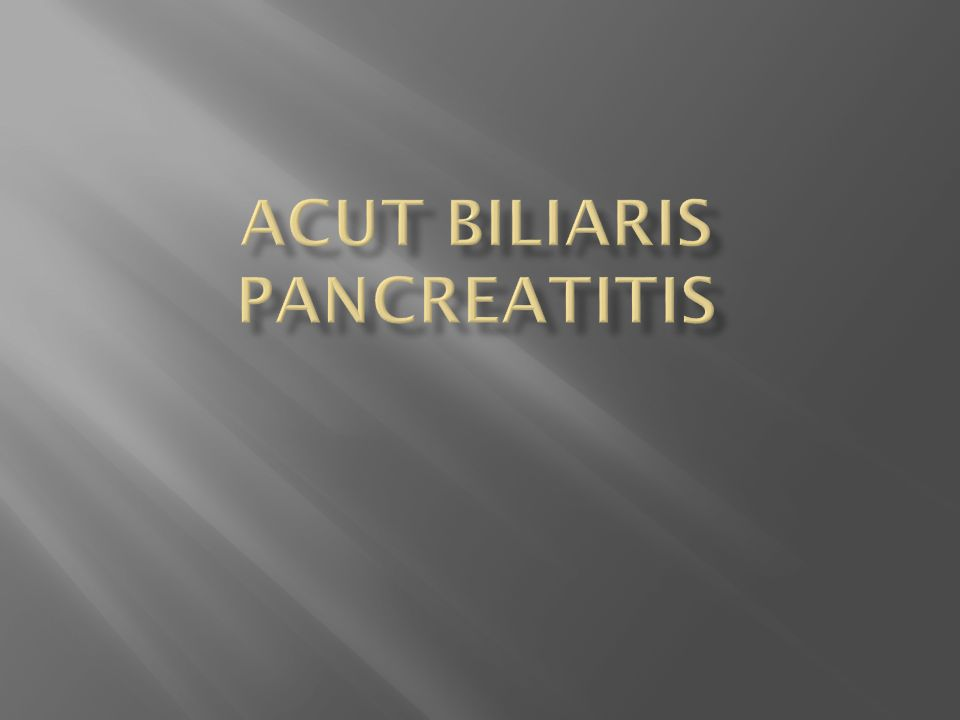 Acut biliaris pancreatitis