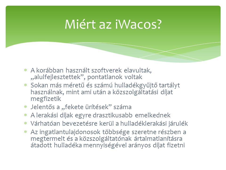 """Miért az iWacos A korábban használt szoftverek elavultak, """"alulfejlesztettek , pontatlanok voltak."""
