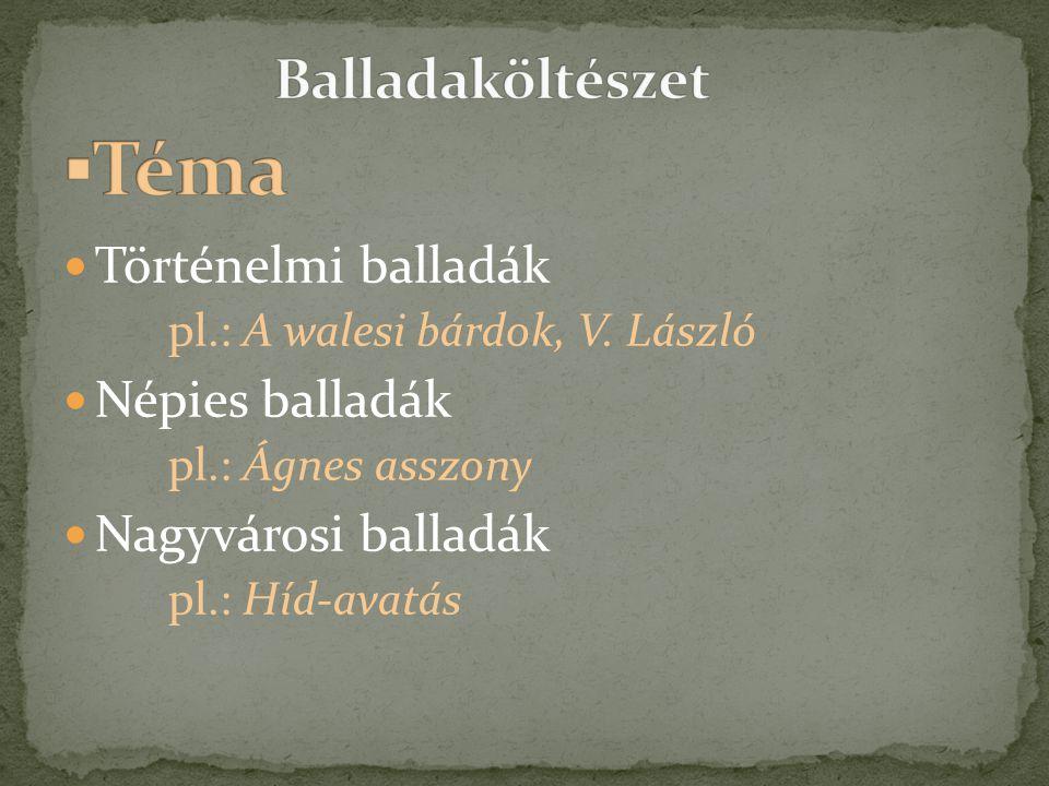 ▪Téma Balladaköltészet