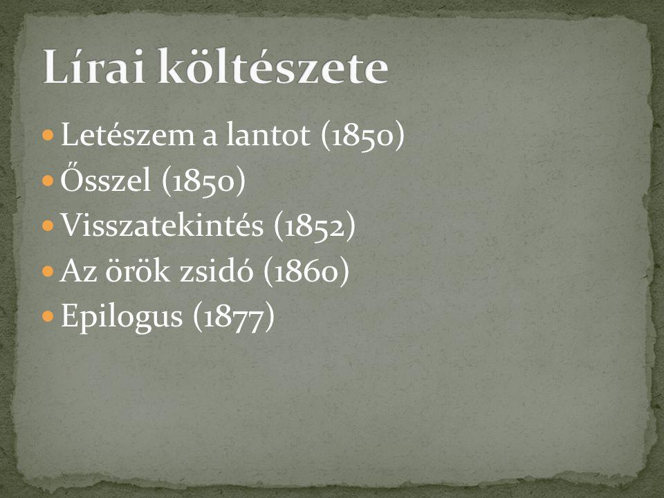 Lírai költészete Letészem a lantot (1850) Ősszel (1850)