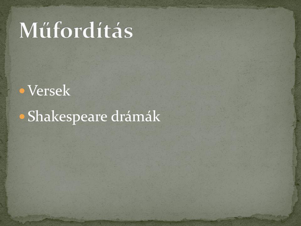 Műfordítás Versek Shakespeare drámák