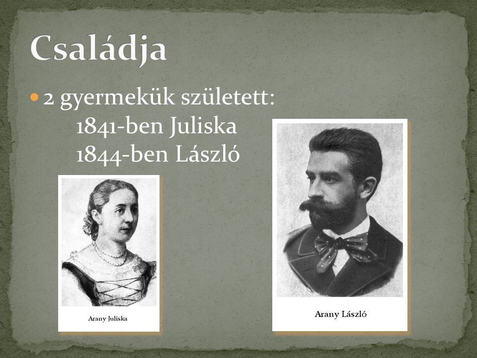 Családja 2 gyermekük született: 1841-ben Juliska 1844-ben László