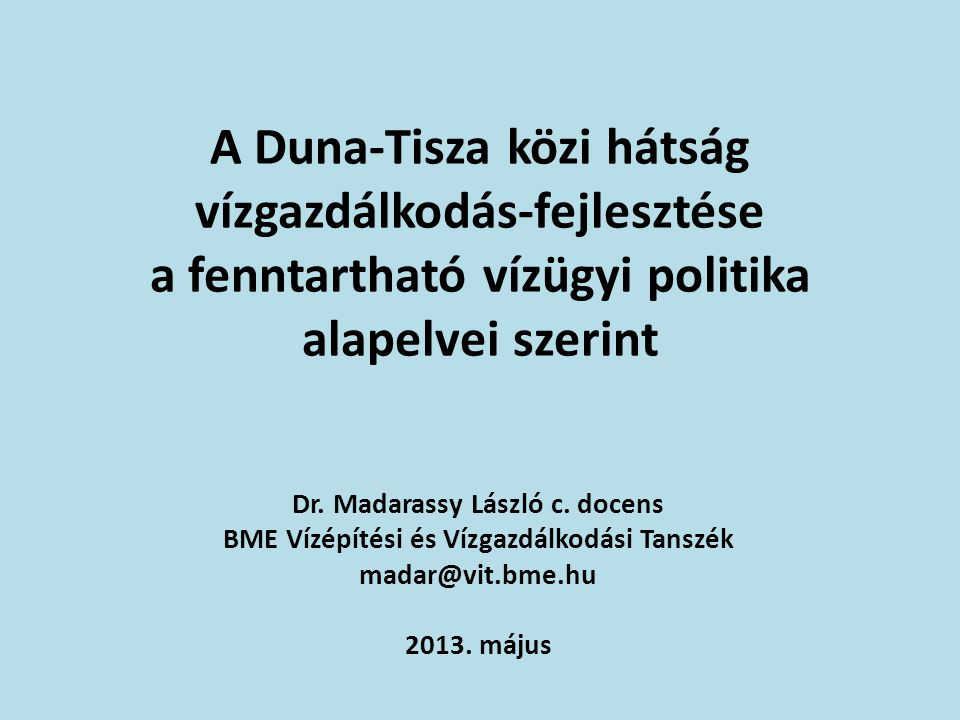 A Duna-Tisza közi hátság vízgazdálkodás-fejlesztése a fenntartható vízügyi politika alapelvei szerint