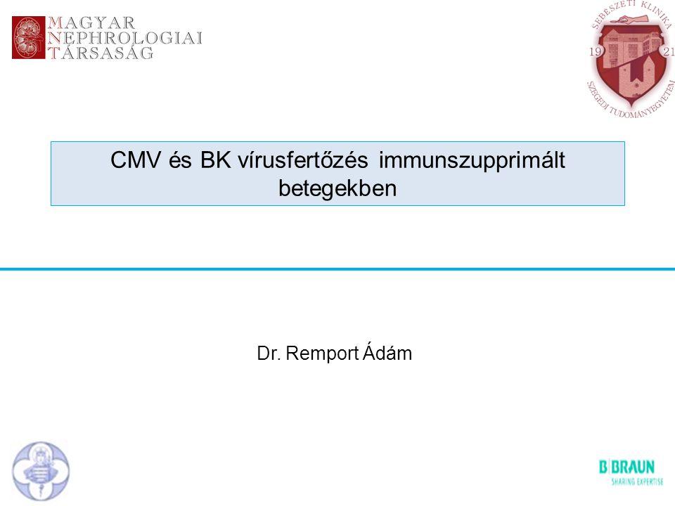 CMV és BK vírusfertőzés immunszupprimált betegekben