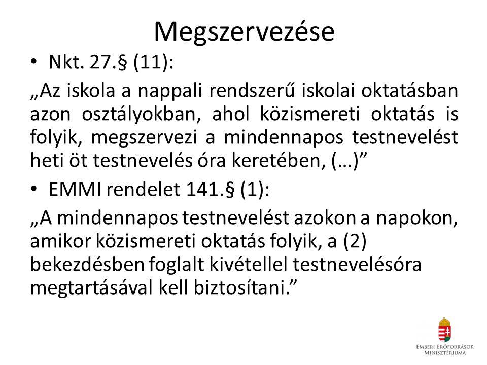 Megszervezése Nkt. 27.§ (11):