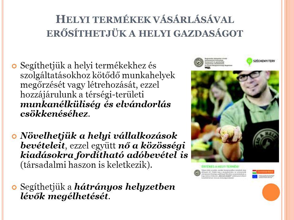 Helyi termékek vásárlásával erősíthetjük a helyi gazdaságot